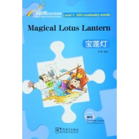 RAINBOW BRIDGE GRADED CHINESE READER: MAGICAL LOTUS LANTERN